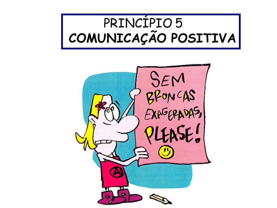 PRINCÍPIO 5 COMUNICAÇÃO POSITIVA