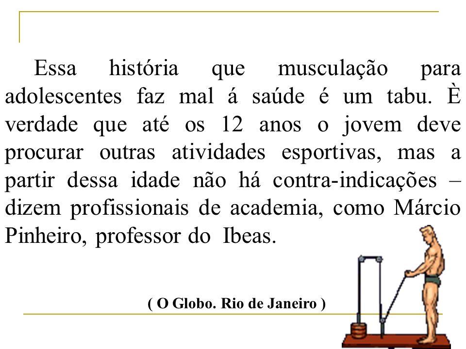 ( O Globo. Rio de Janeiro )