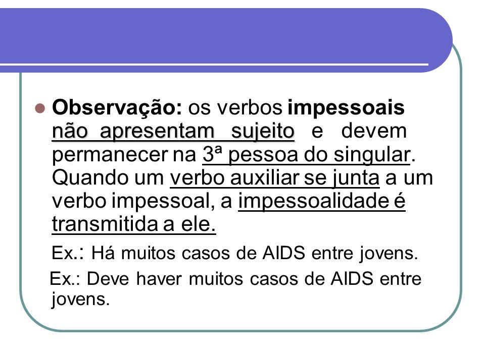 Ex.: Há muitos casos de AIDS entre jovens.