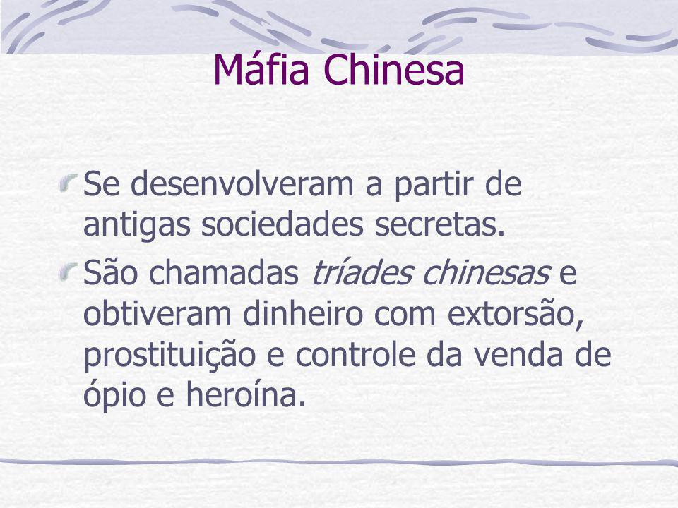 Máfia Chinesa Se desenvolveram a partir de antigas sociedades secretas.