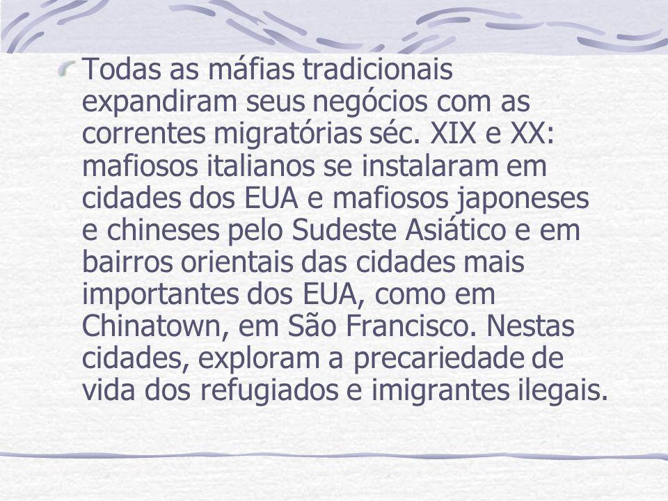 Todas as máfias tradicionais expandiram seus negócios com as correntes migratórias séc.