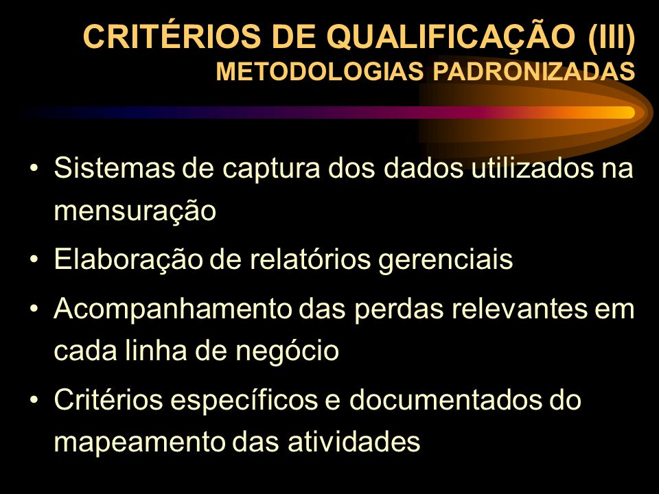 CRITÉRIOS DE QUALIFICAÇÃO (III) METODOLOGIAS PADRONIZADAS