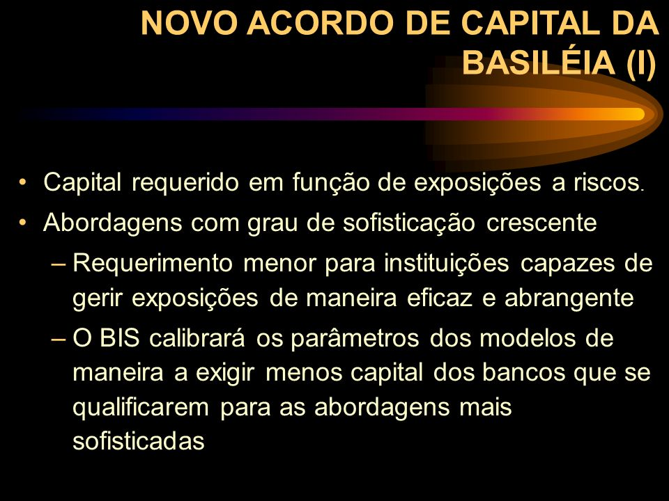 NOVO ACORDO DE CAPITAL DA BASILÉIA (I)