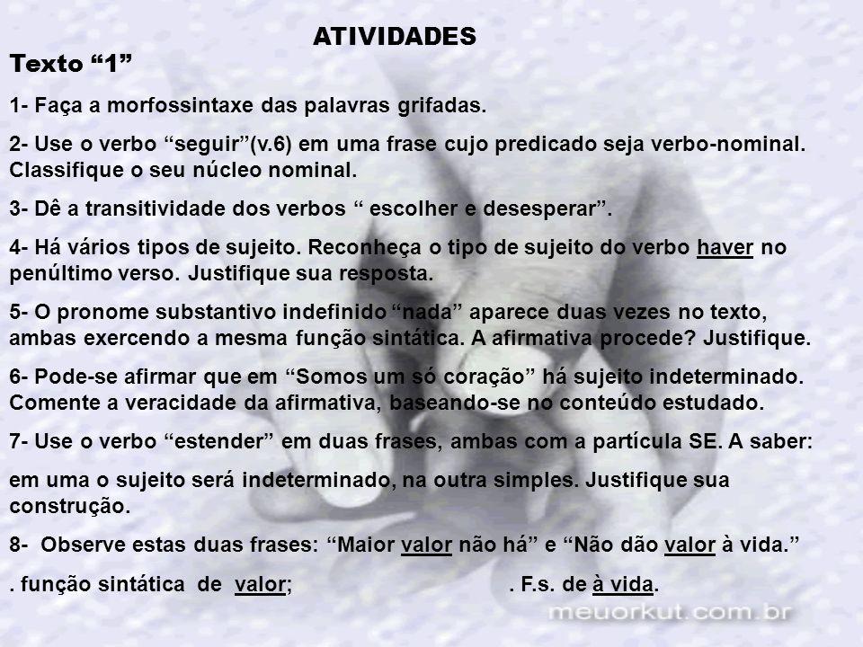 ATIVIDADES Texto 1 1- Faça a morfossintaxe das palavras grifadas.