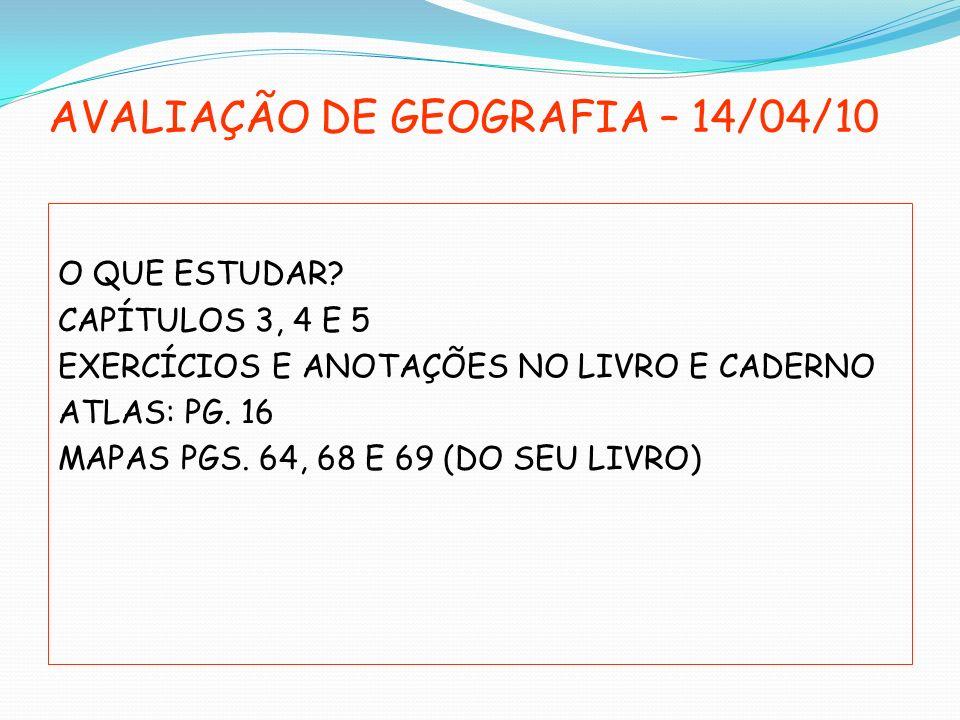 AVALIAÇÃO DE GEOGRAFIA – 14/04/10