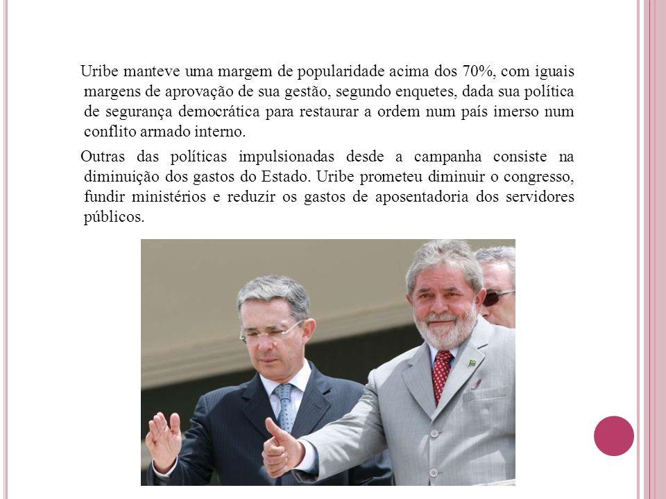 Uribe manteve uma margem de popularidade acima dos 70%, com iguais margens de aprovação de sua gestão, segundo enquetes, dada sua política de segurança democrática para restaurar a ordem num país imerso num conflito armado interno.