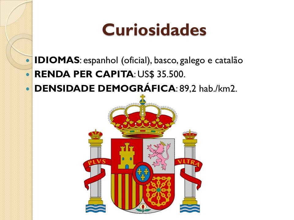 Curiosidades IDIOMAS: espanhol (oficial), basco, galego e catalão
