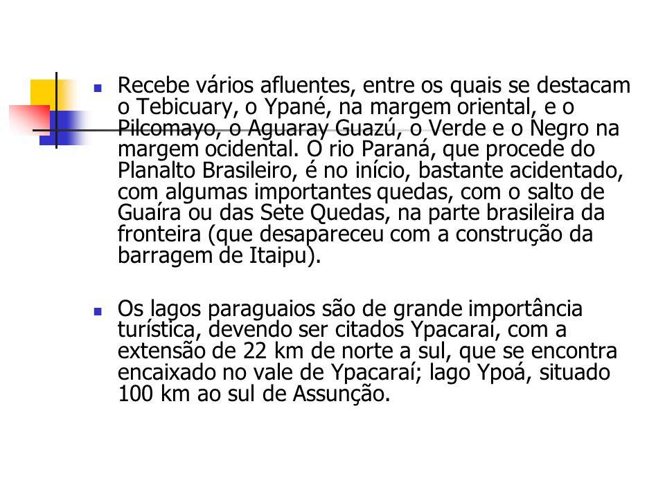 Recebe vários afluentes, entre os quais se destacam o Tebicuary, o Ypané, na margem oriental, e o Pilcomayo, o Aguaray Guazú, o Verde e o Negro na margem ocidental. O rio Paraná, que procede do Planalto Brasileiro, é no início, bastante acidentado, com algumas importantes quedas, com o salto de Guaíra ou das Sete Quedas, na parte brasileira da fronteira (que desapareceu com a construção da barragem de Itaipu).