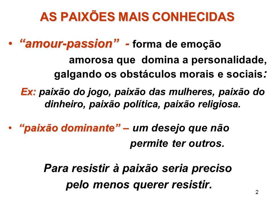AS PAIXÕES MAIS CONHECIDAS amour-passion - forma de emoção