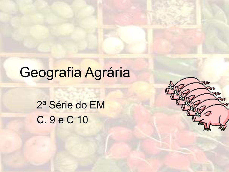 Geografia Agrária 2ª Série do EM C. 9 e C 10