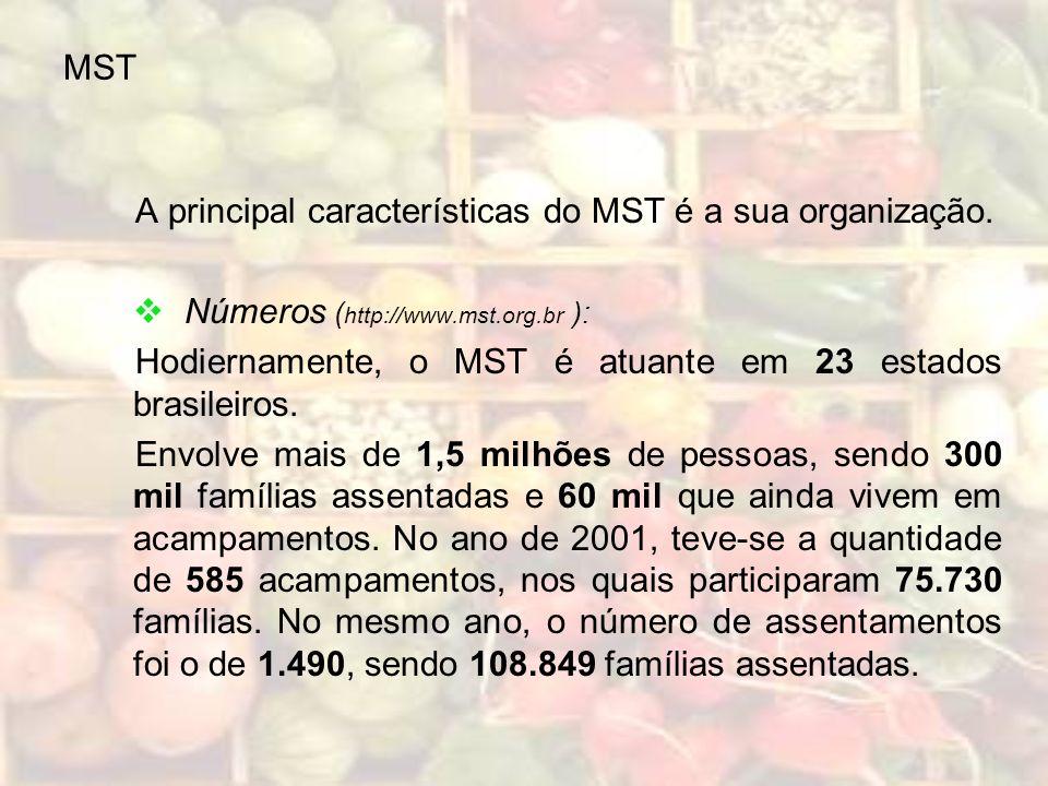 MST A principal características do MST é a sua organização. Números (http://www.mst.org.br ):