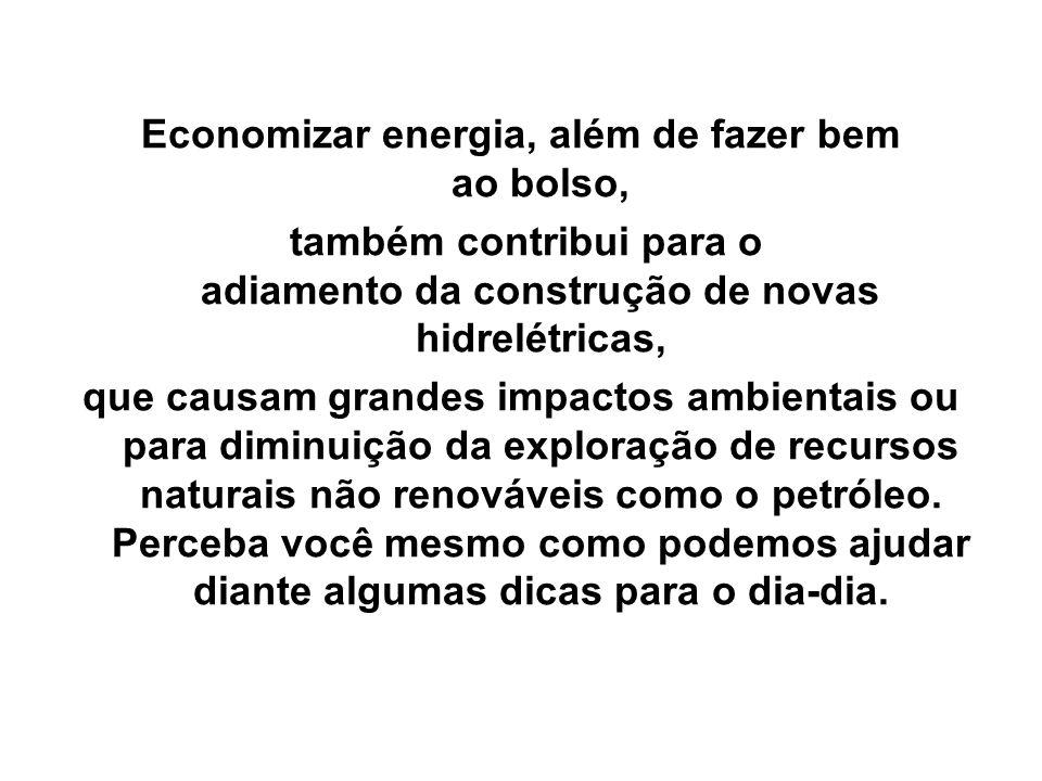 Economizar energia, além de fazer bem ao bolso,