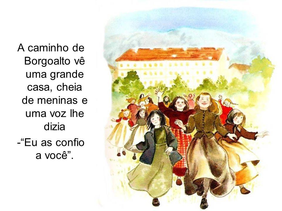 A caminho de Borgoalto vê uma grande casa, cheia de meninas e uma voz lhe dizia