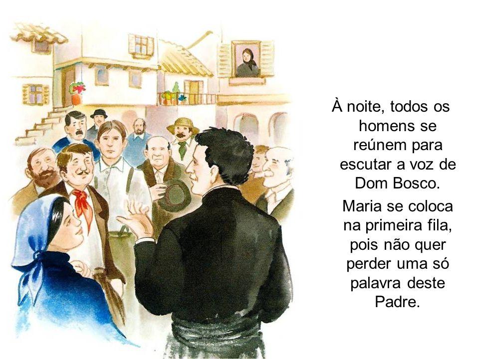 À noite, todos os homens se reúnem para escutar a voz de Dom Bosco.