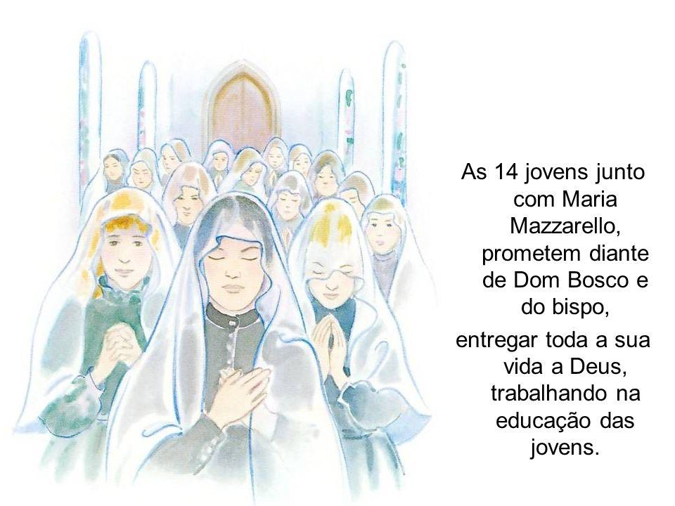 entregar toda a sua vida a Deus, trabalhando na educação das jovens.