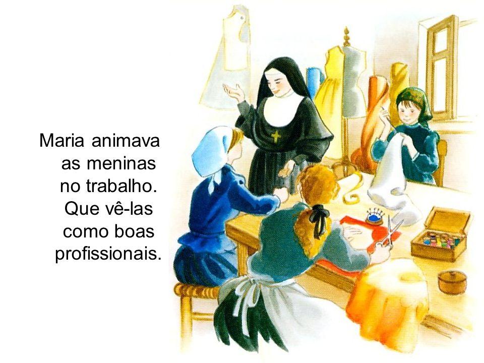 Maria animava as meninas no trabalho