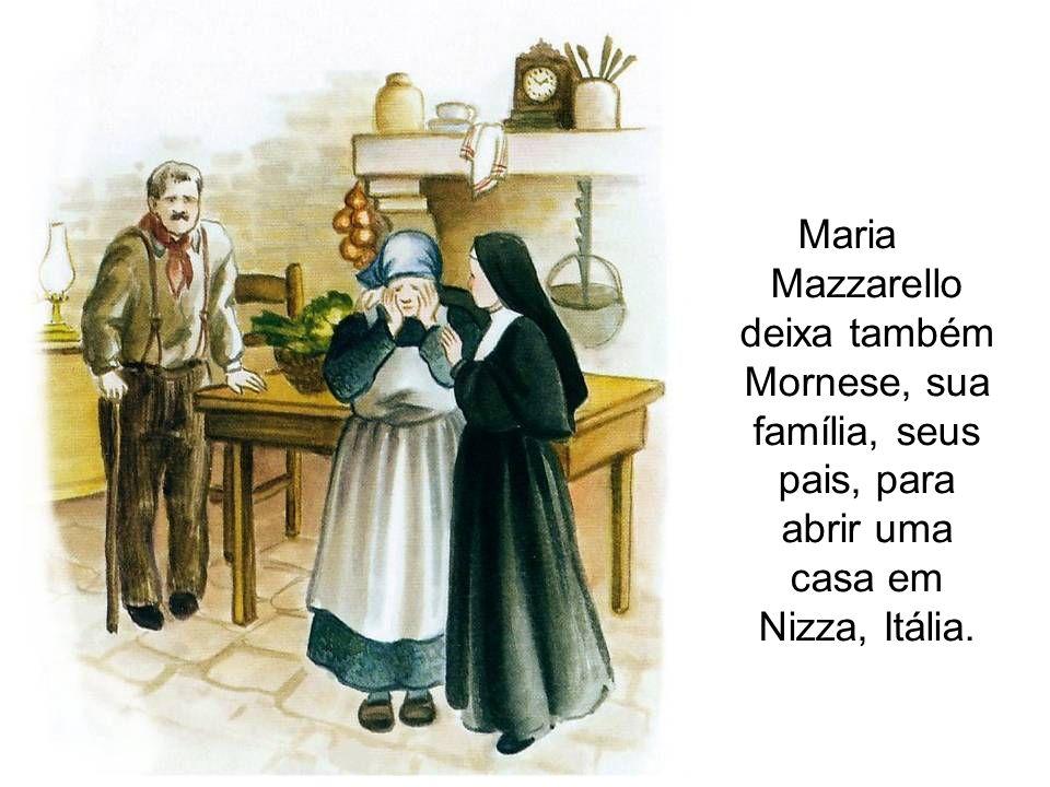 Maria Mazzarello deixa também Mornese, sua família, seus pais, para abrir uma casa em Nizza, Itália.