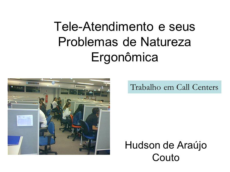 Tele-Atendimento e seus Problemas de Natureza Ergonômica