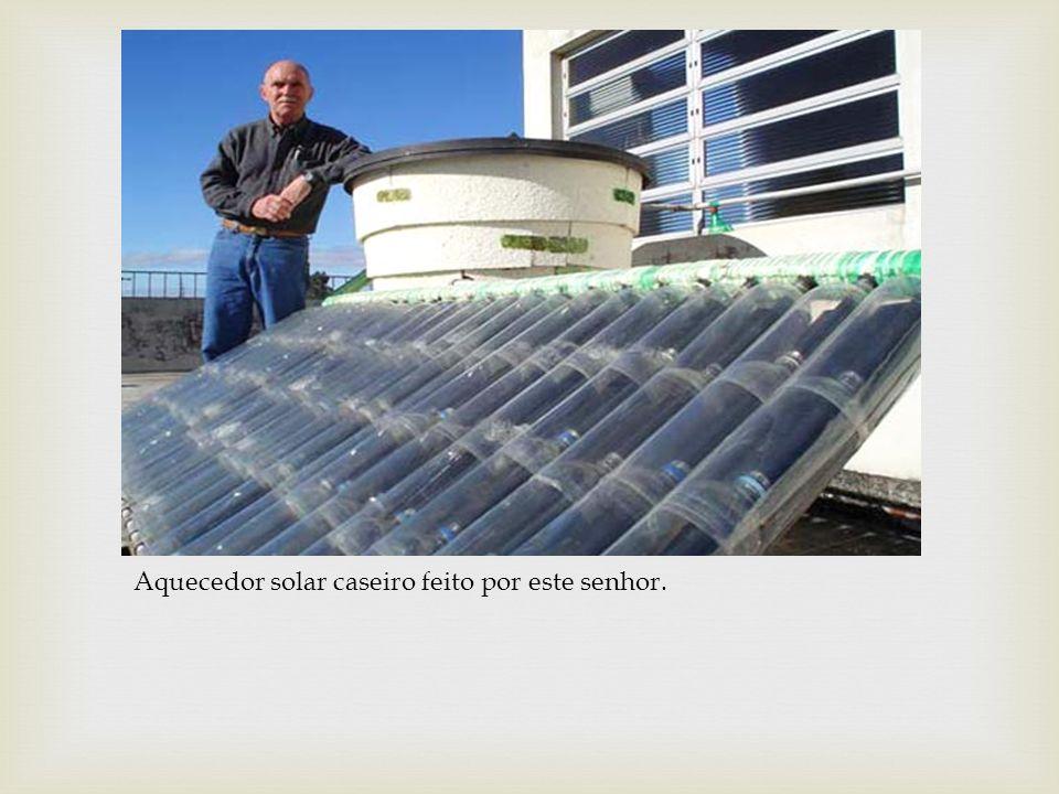 Aquecedor solar caseiro feito por este senhor.
