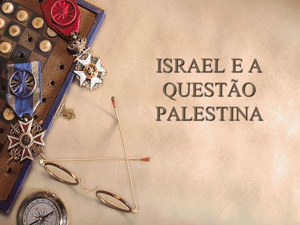 ISRAEL E A QUESTÃO PALESTINA