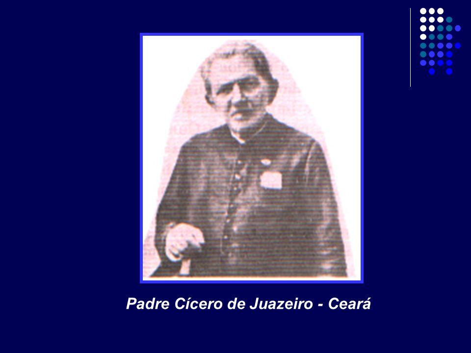 Padre Cícero de Juazeiro - Ceará