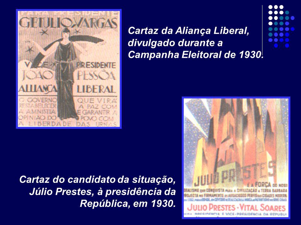 Cartaz da Aliança Liberal, divulgado durante a Campanha Eleitoral de 1930.