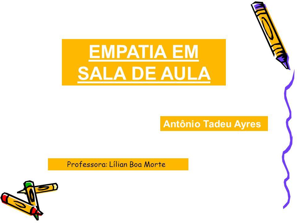 EMPATIA EM SALA DE AULA Antônio Tadeu Ayres