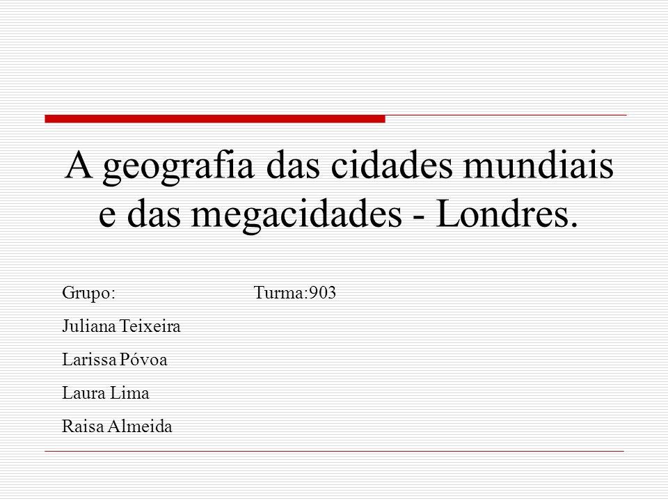 A geografia das cidades mundiais e das megacidades - Londres.
