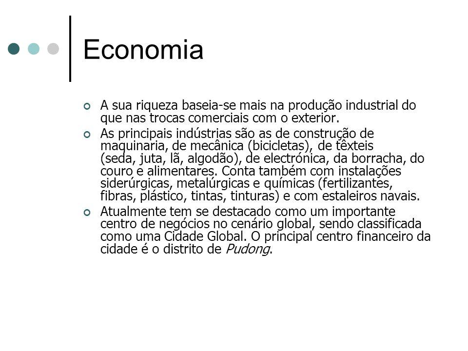 Economia A sua riqueza baseia-se mais na produção industrial do que nas trocas comerciais com o exterior.