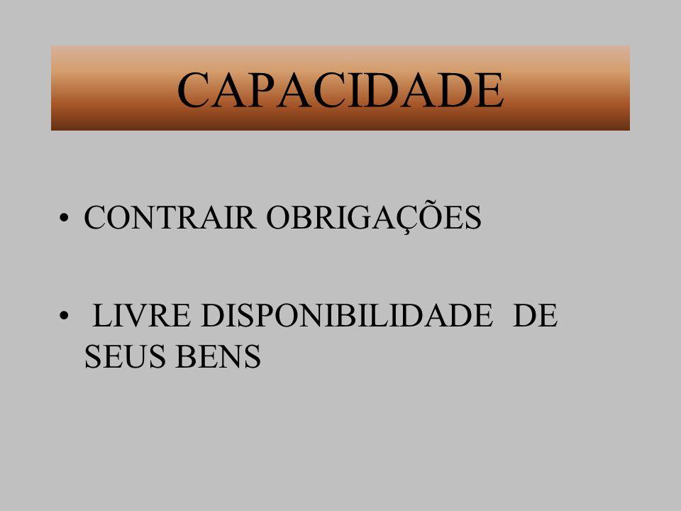 CAPACIDADE CONTRAIR OBRIGAÇÕES LIVRE DISPONIBILIDADE DE SEUS BENS