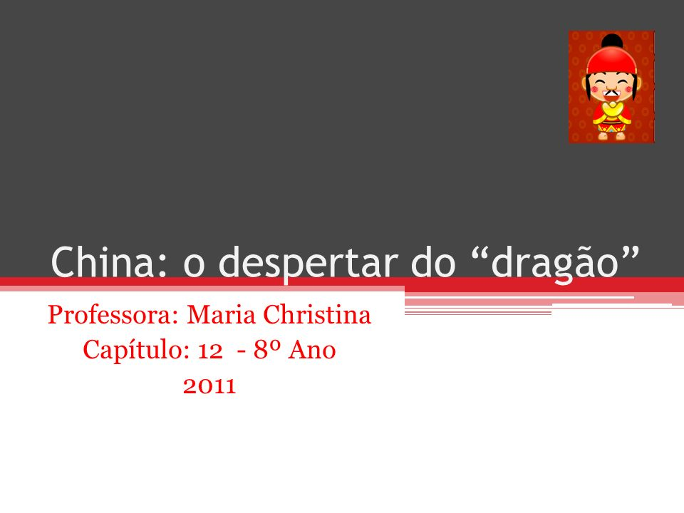 China: o despertar do dragão