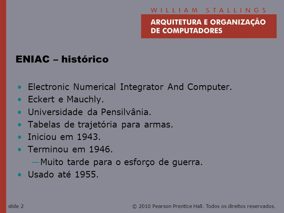 ENIAC – histórico Electronic Numerical Integrator And Computer.