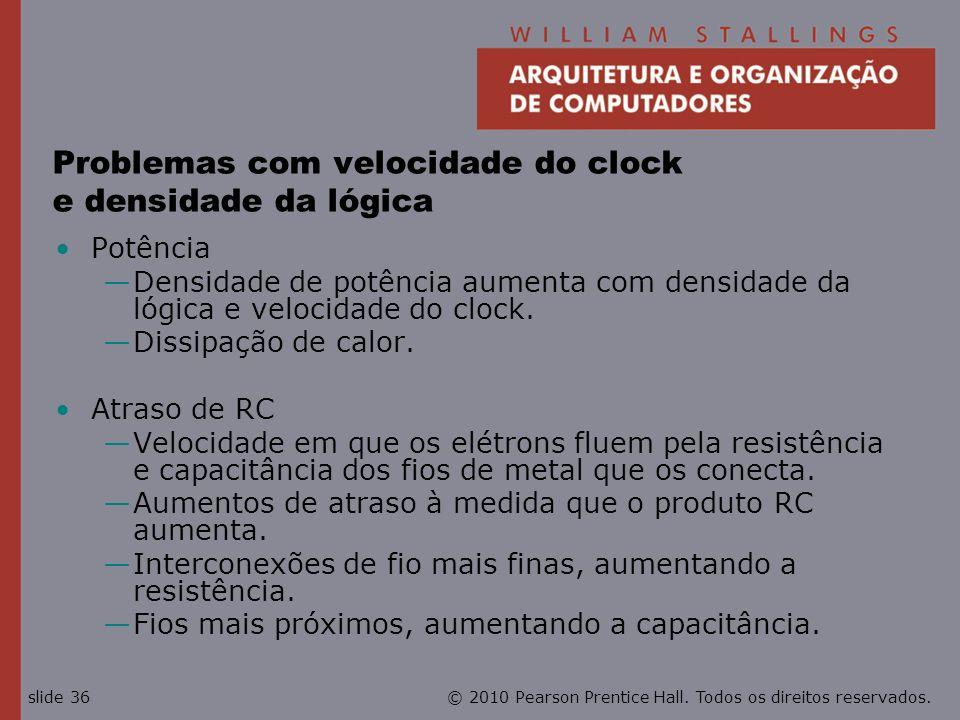 Problemas com velocidade do clock e densidade da lógica
