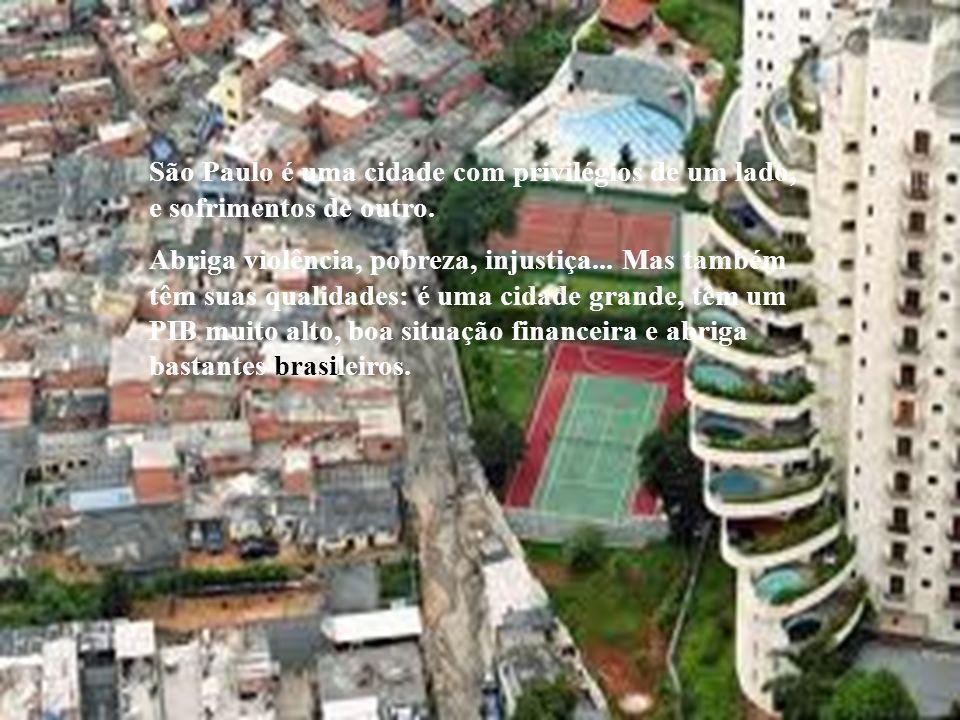 São Paulo é uma cidade com privilégios de um lado, e sofrimentos de outro.