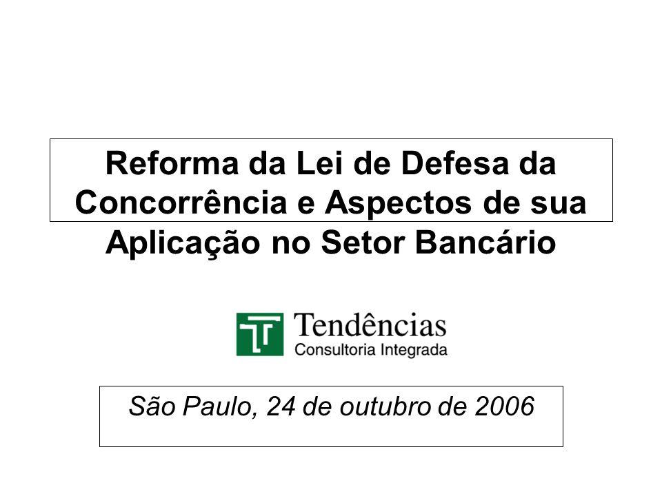 Reforma da Lei de Defesa da Concorrência e Aspectos de sua Aplicação no Setor Bancário