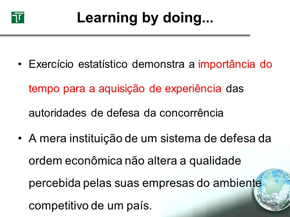 Learning by doing...Exercício estatístico demonstra a importância do tempo para a aquisição de experiência das autoridades de defesa da concorrência.