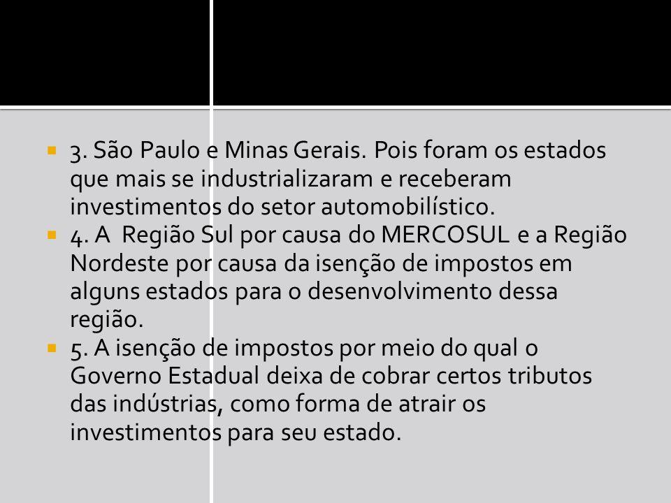 3. São Paulo e Minas Gerais