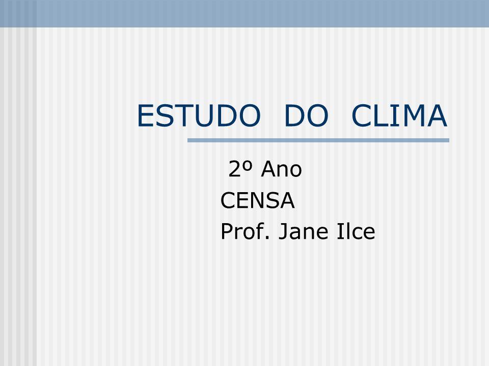 2º Ano CENSA Prof. Jane Ilce