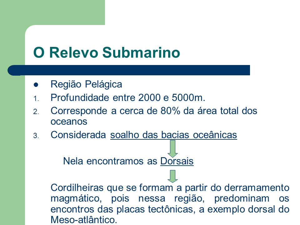 O Relevo Submarino Região Pelágica Profundidade entre 2000 e 5000m.
