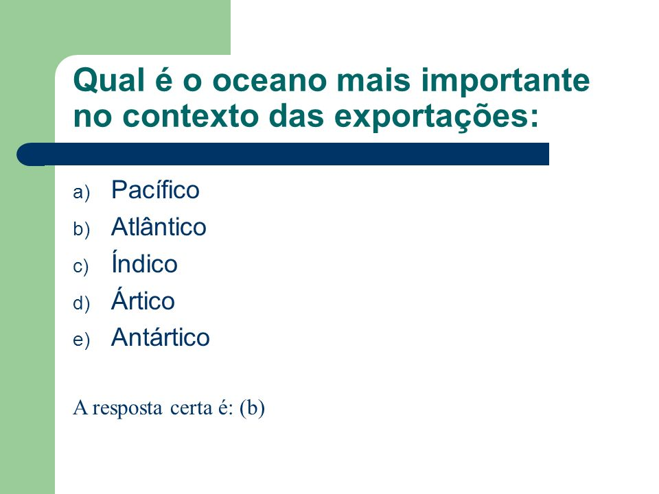 Qual é o oceano mais importante no contexto das exportações: