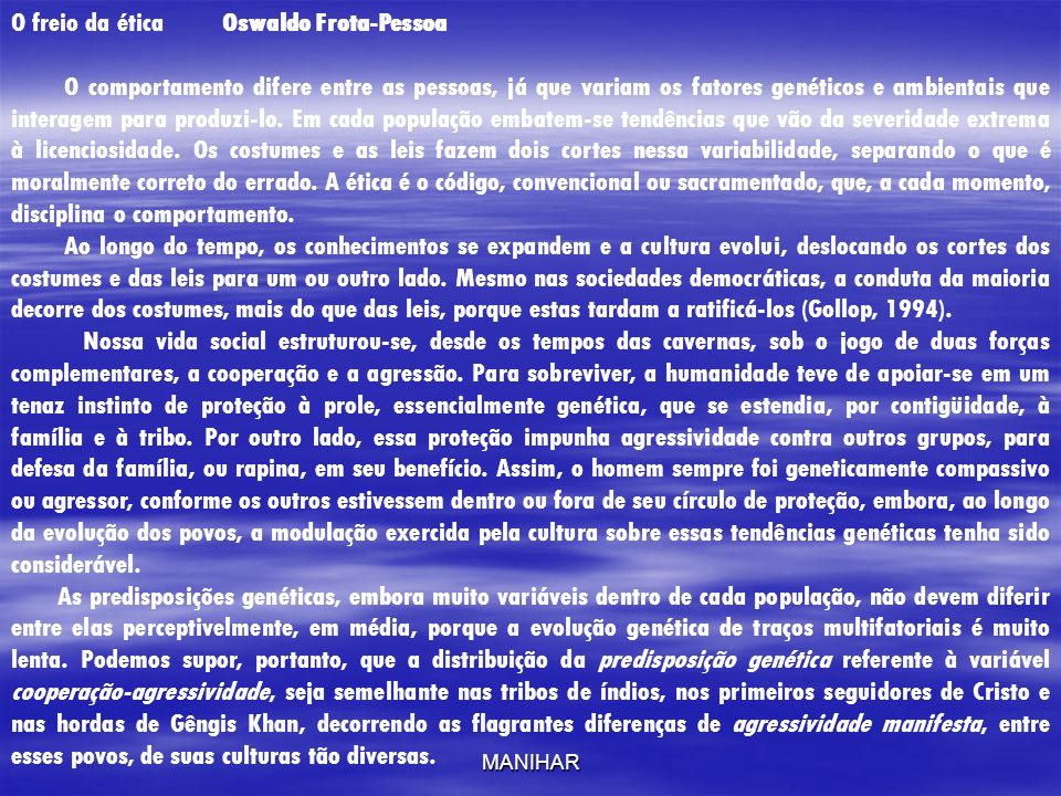 O freio da ética Oswaldo Frota-Pessoa