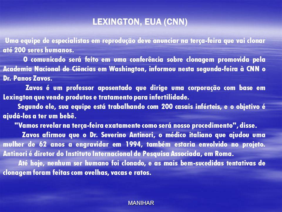 LEXINGTON, EUA (CNN)Uma equipe de especialistas em reprodução deve anunciar na terça-feira que vai clonar até 200 seres humanos.