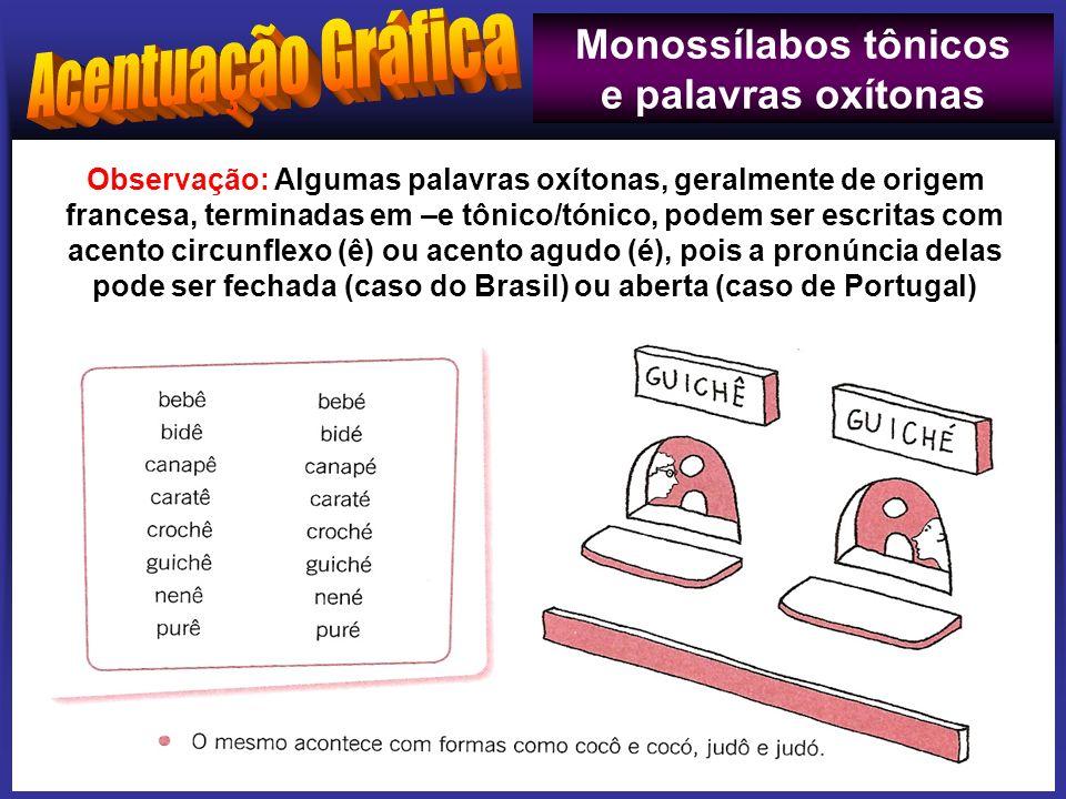 Monossílabos tônicos e palavras oxítonas
