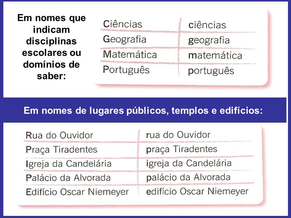 Em nomes que indicam disciplinas escolares ou domínios de saber:
