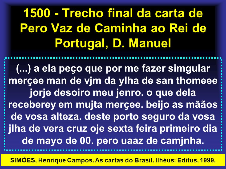 SIMÕES, Henrique Campos. As cartas do Brasil. Ilhéus: Editus, 1999.