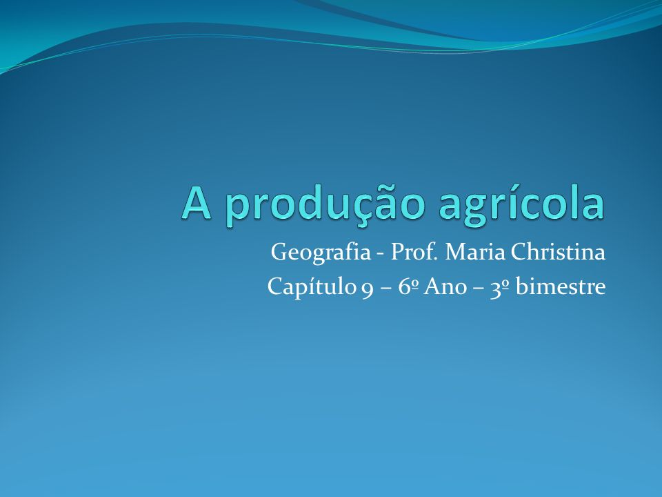 Geografia - Prof. Maria Christina Capítulo 9 – 6º Ano – 3º bimestre