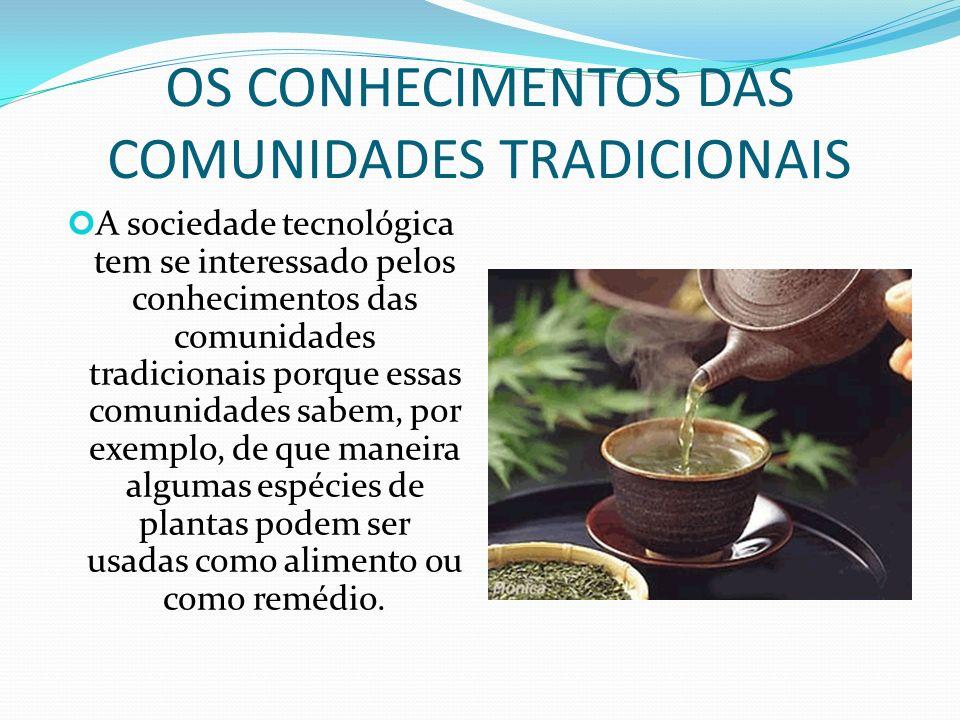 OS CONHECIMENTOS DAS COMUNIDADES TRADICIONAIS