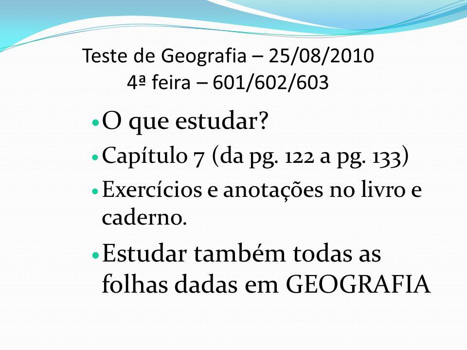 Teste de Geografia – 25/08/2010 4ª feira – 601/602/603
