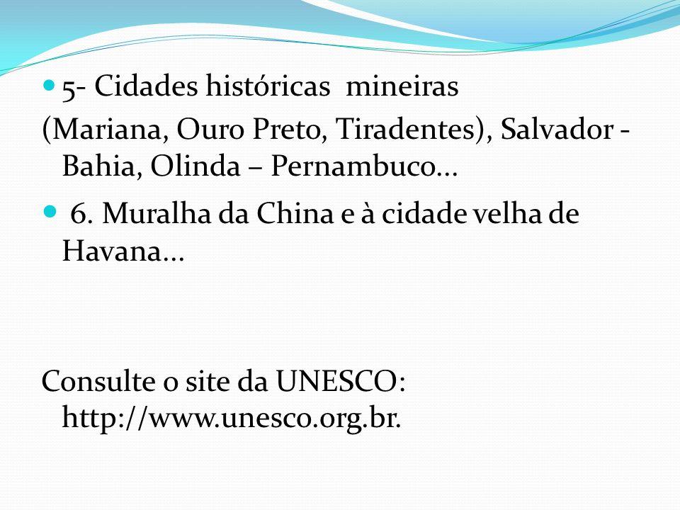 6. Muralha da China e à cidade velha de Havana...