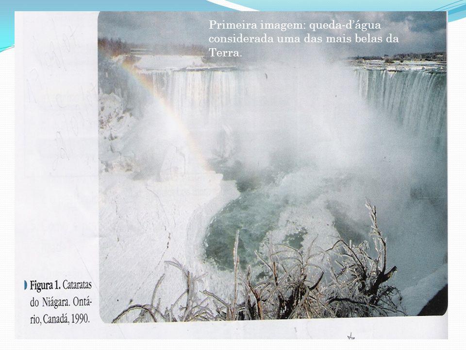Primeira imagem: queda-d'água considerada uma das mais belas da Terra.